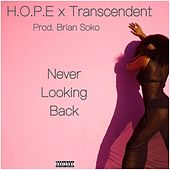 Never Looking Back (feat. Transcendent) by Hope
