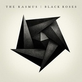 Play & Download Black Roses (Bonus Track Version) by The Rasmus | Napster