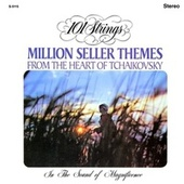 Million Seller Themes from the Heart of Tchaikovsky (Remastered from the Original Master Tapes) by 101 Strings Orchestra