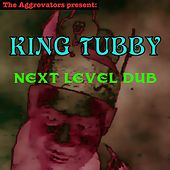 Next Level Dub by King Tubby