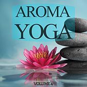 Aroma Yoga, Vol. 4 by Various Artists