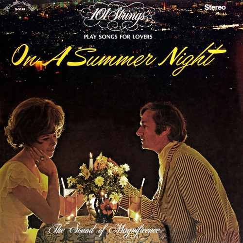 101 Strings Play Songs for Lovers on a Summer Night (Remastered from the Original Master Tapes) by 101 Strings Orchestra
