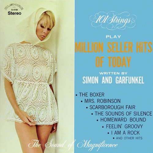 101 Strings Play Million Seller Hits of Today Written by Simon and Garfunkel (Remastered from the Original Master Tapes) by 101 Strings Orchestra
