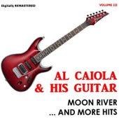 Moon River and More Hits (Vol. 3) by Al Caiola