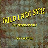 Auld Lang Syne (Instrumental) by Fun Party DJ