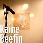 Play & Download Beefin by Kaine | Napster