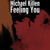Feeling You by Michael Killen