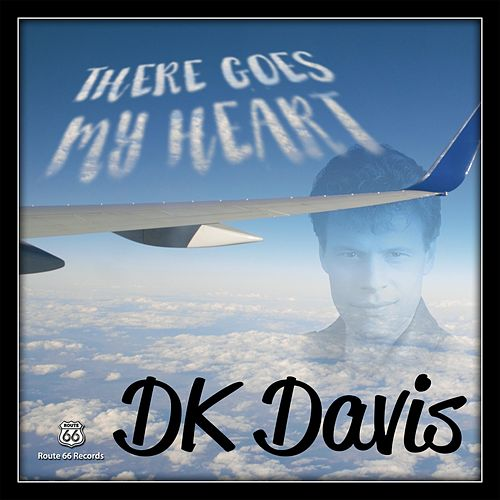 There Goes My Heart by D.K. Davis