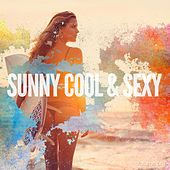 Sunny Cool &  Sexy, Vol. 1 by Various Artists