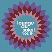 Lounge du Soleil, Vol. 19 by Various Artists