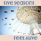 Play & Download Feel Alive by Five Seasons | Napster