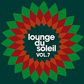 Play & Download Lounge du Soleil, Vol.7 by Various Artists | Napster