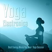 Yoga Electronica, Vol. 2 (Best of Energy Music For Yoga Sessions) by Various Artists