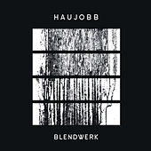 Play & Download Blendwerk by Haujobb | Napster