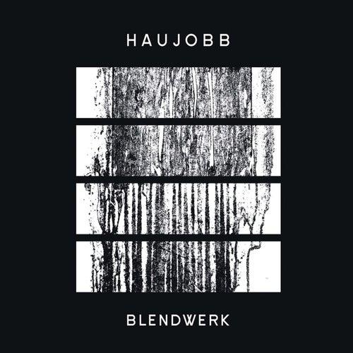 Blendwerk by Haujobb