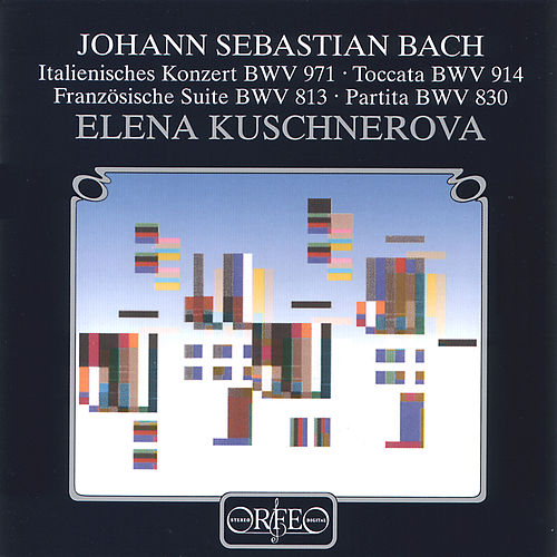 Play & Download Bach: Piano Works by Elena Kuschnerova | Napster