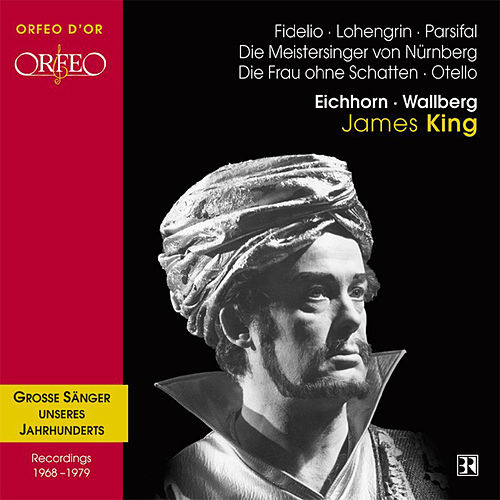 Beethoven, Wagner, Strauss & Verdi: Vocal Works by James King