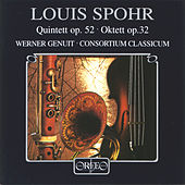 Spohr: Quintett in C Minor, Op. 52 & Oktett in E Major, Op. 32 by Consortium Classicum