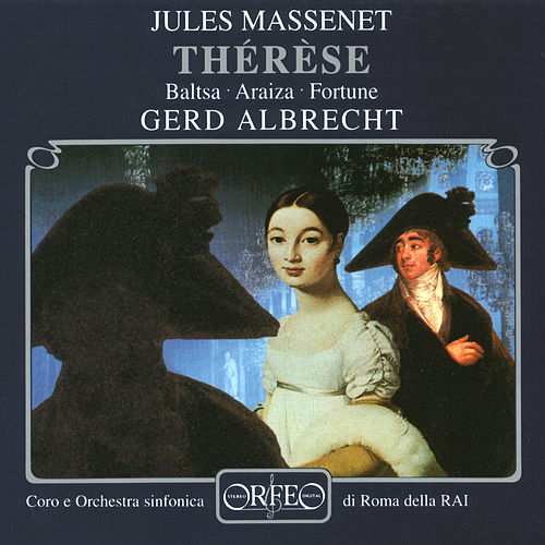 Play & Download Massenet: Thérèse by Agnes Baltsa | Napster