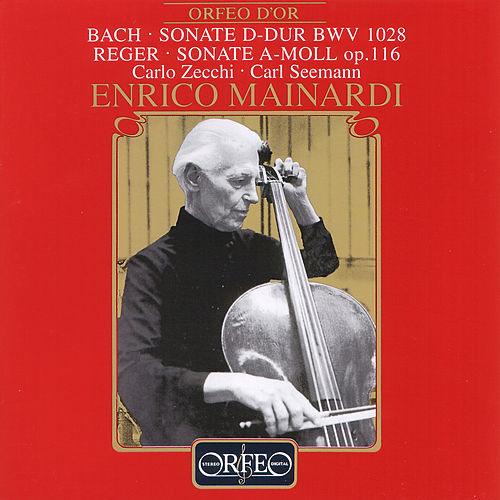 Bach & Reger: Chamber Works by Enrico Mainardi