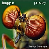 Play & Download Buggin: Funky by Trevor Coleman | Napster