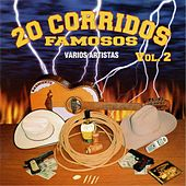 Play & Download 20 Corridos Famosos, Vol. 2 by Various Artists | Napster