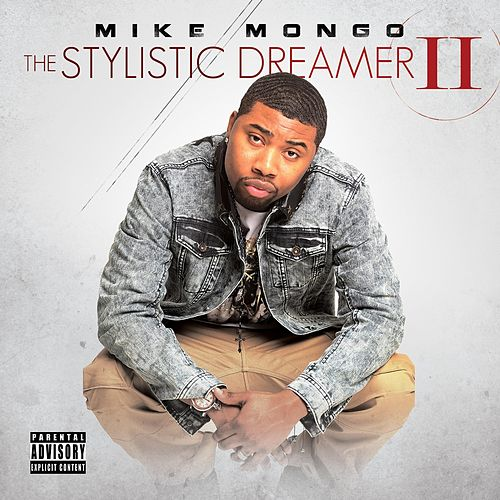 The Stylistic Dreamer II by Mike Mongo