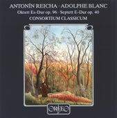 Play & Download Reicha: Octet in E Flat Major, Op. 96 - Blanc: Septet in E Major, Op. 40 by Consortium Classicum | Napster
