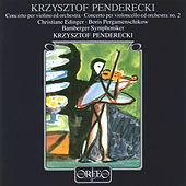Play & Download Penderecki: Violin Concerto No. 1 & Cello Concerto No. 2 by Various Artists | Napster