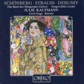 Play & Download Schoenberg, Stauss & Debussy: Ausgewählte Lieder by Julie Kaufmann | Napster