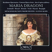 Play & Download Rossini, Verdi & Mozart: Famous Opera Arias by Maria Dragoni | Napster