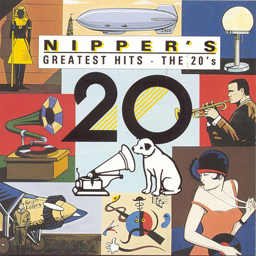 Play & Download Nipper's Greatest Hits: The 20's by Various Artists | Napster