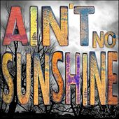 Play & Download Ain't No Sunshine by Sarah Blackwood   Napster