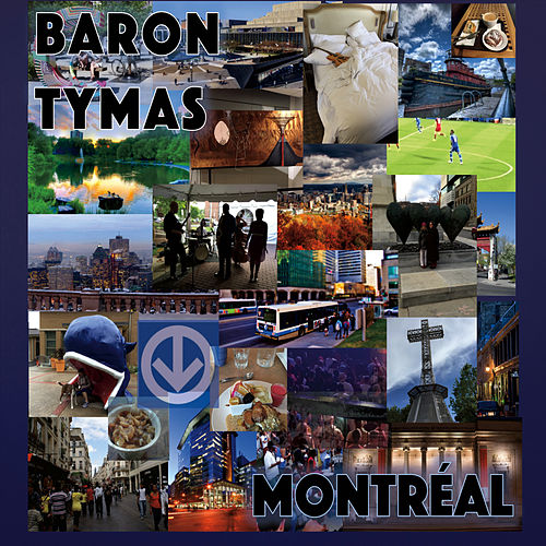 Play & Download Montréal by Baron Tymas | Napster