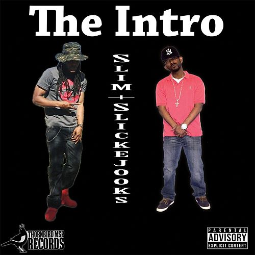 The Intro by Slim