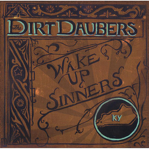 Wake up Sinners by The Dirt Daubers