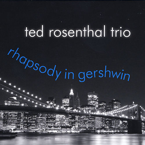 Play & Download Rhapsody in Gershwin by Ted Rosenthal | Napster