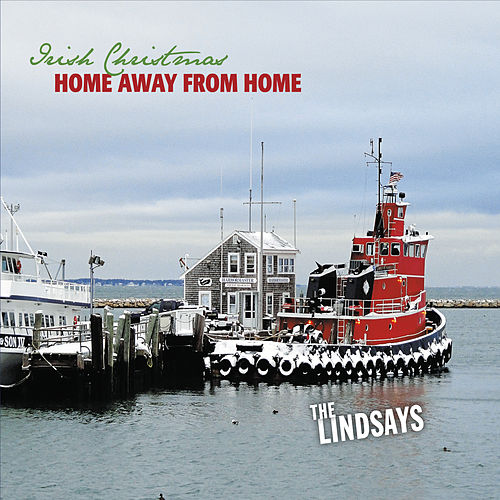 Play & Download Irish Christmas: Home Away from Home by The Lindsays | Napster