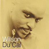 Play & Download Du' Cal by Wilson | Napster