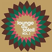 Lounge Du Soleil, Vol. 1 by Various Artists