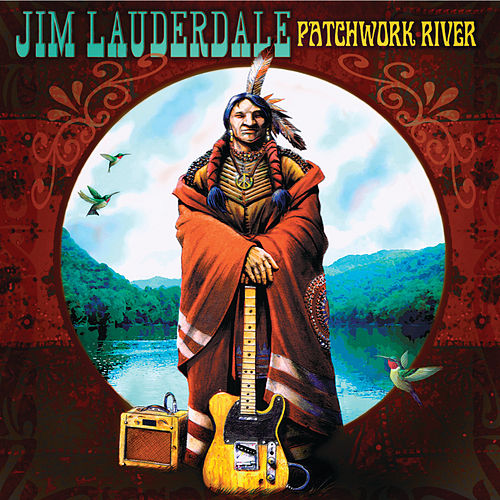 Play & Download Patchwork River by Jim Lauderdale | Napster
