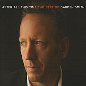 After All This Time: The Best of Darden Smith by Darden Smith