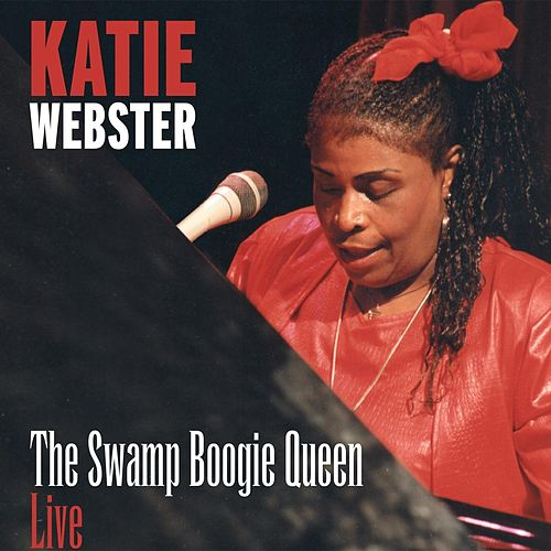 The Swamp Boogie Queen (Live) by Katie Webster