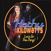 Play & Download Let's Do This Thing! by Kathy & The Kilowatts | Napster