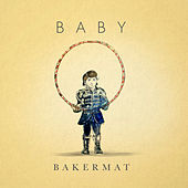 Baby by Bakermat