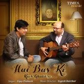 Hai Bas Ki Kuch Ghalib Se - Single by Vijay Prakash