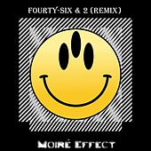 Forty-Six & 2 (Remix) by Moiré Effect