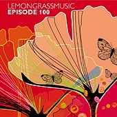 Play & Download Lemongrassmusic - Episode 100 by Various Artists | Napster