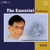 The Essential Collection (Live) by Dr. M. Balamuralikrishna