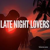 Late Night Lovers, Vol. 1 (Relaxed Erotic Night Lounge Music) by Various Artists